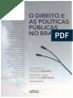 BERTOLIN, Patrícia Tuma; SMANIO, Gianpaolo Poggio (Coords.). O Direito e as Políticas Públicas - SUMÁRIO