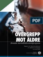 ÖVERGREPP MOT ÄLDRE – BRUTALA MENTALVÅRDSPROGRAM