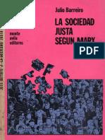 La Sociedad Justa Según Marx - J. Barreiro
