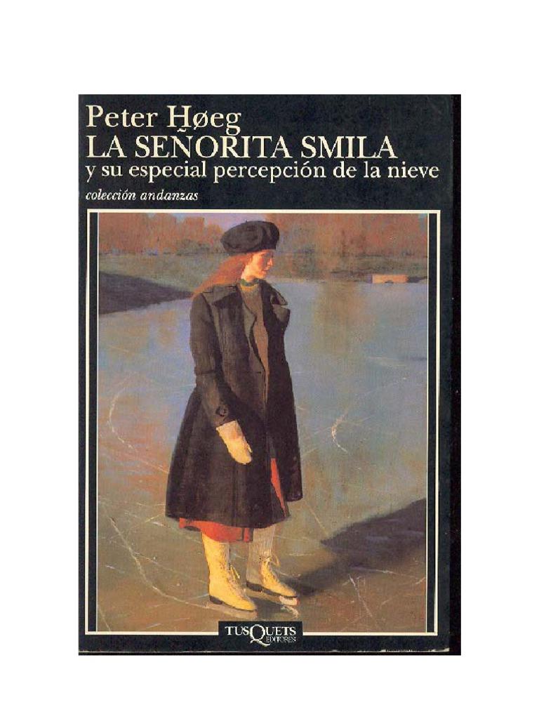 da9bc442d4e Peter Høeg - La señorita Smila y su especial percepción de la nieve | Nieve  | Hielo