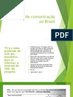 Meios de Comunicação No Brasil
