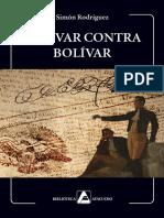 Simón Rodríguez - Bolívar Contra Bolívar