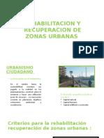 REHABILITACION Y RECUPERACION DE ZONAS URBANAS.pptx
