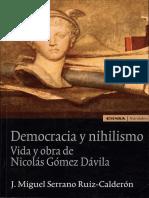 kupdf.net_democracia-y-nihilismo-vida-y-obra-de-nicolas-gomez-davila.pdf