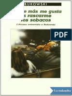 ♠ Lo Que Más Me Gusta Es Rascarme Los Sobacos. Charles Bukowski.pdf