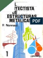 El Proyectista de Estructuras Metálicas (Vol. 1) - R. Nonnast - 1ra Edición.pdf