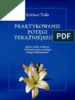 Praktykowanie Potęgi Teraźniejszości - Eckhart Tollle