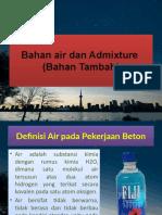 Bahan air dan Admixture ( Bahan Tambah) ppt.pptx