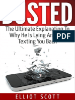 Scott, Elliot - Busted the Ultimate Guide to Why He is Lying and Not Texting Back