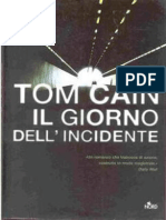 Cain, Tom - Il Giorno Dell'Incidente