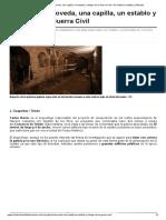 Una Galería Aboveda, Una Capilla, Un Establo y Refugio de La Guerra Civil – El Cultural Castilla-La Mancha