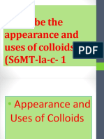 Describe the Appearance and Uses of Colloids