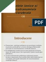 9. Canalele Ionice Si Neurotransmisia Cerebrala - Dr Crama Adina