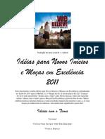 Idéias para Novos Inícios e Moças em Excelência 2011