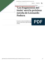 Leonardo Padura_ Los Fragmentos Del Imán Será Su Nueva Novela
