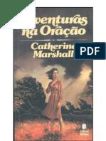 Catherine Marshall - Aventuras na Oração