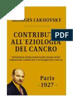 Contributo All'Eziologia Del Cancro - Georges Lakhovsky - 1927