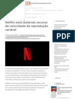 Netflix Está Testando Recurso de Velocidade de Reprodução Variável
