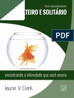 Solteiro e Solitário - Jayne V. Clarck