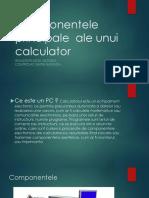 Componentele Principale Ale Unui Calculator