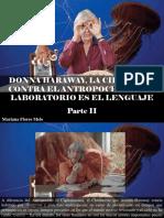 Mariana Flores Melo - Donna Haraway, La Científica Contra El Antropoceno Cuyo Laboratorio Es El Lenguaje, Parte II