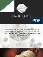 """ELABORAR UN PLAN DE MARKETING PARA L LANZAMIENTO Y COMERCIALIZACIÓN DE LOS """"HELADOS ARTESANALES BAJO CERO ICE CREAM"""""""