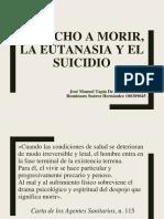 Derecho a Morir, Eutanasia y Suicidio (Listo)