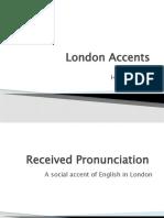 London Accents