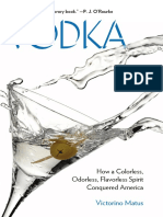 Vodka - How a Colorless, Odorless, Flavorless Spirit Conquered America
