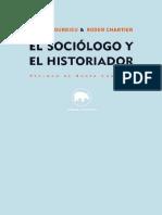 Bourdieu y Chartier. - El Sociologo y El Historiador [2011]