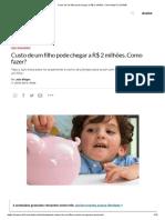 Custo de um filho pode chegar a R$ 2 milhões. Como fazer_ _ EXAME.pdf
