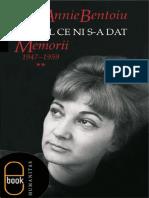 Annie Bentoiu - Timpul ce ni s-a dat. Memorii 1947-1959.pdf
