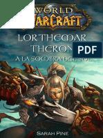 60. World of Warcraft - Leyendas - Lor'Themar Theron - A La Sombra Del Sol