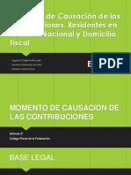 Momento de Causación de Las Contribuciones, Residentes en Territorio Nacional y Domicilio Fiscal
