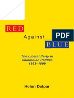 (Library Alabama Classics) Helen Delpar-Red Against Blue_ the Liberal Party in Colombian Politics, 1863 - 1899-University Alabama Press (1981)