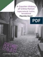 Maurizio Ascari - A Counter-History of Crime Fiction_ Supernatural, Gothic, Sensational (Crime Files) (2007, Palgrave Macmillan)