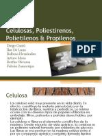Celulosas,Poliestirenos, Polietilenos & Propilenos
