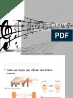 Som e Luz - 1 - Produção, propagação e recepção do som