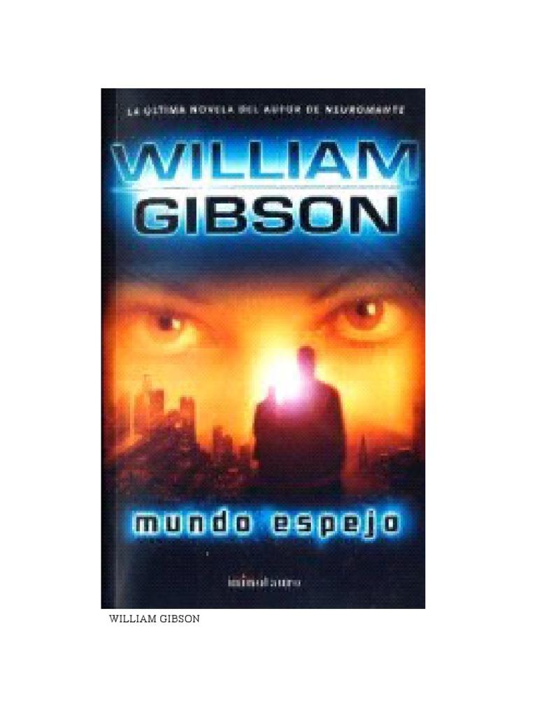 871c9965 William Gibson - Mundo Espejo