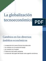 La Globalización Tecnoeconómico