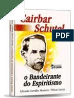 Cairbar Schutel - O Bandeirante Do Espiritismo [Formato A6]