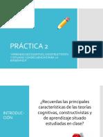 PRÁCTICA 2. Aprendizaje Cognitivo, Constructivismo y Situado