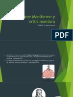 Síndrome Maniforme y Crisis Maníaca