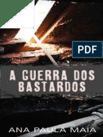 A Guerra Dos Bastardos - ANA PAULA MAIA