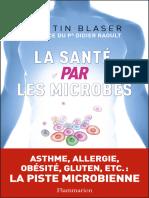 Sante Par Les Microbes, La - Martin J. Blaser