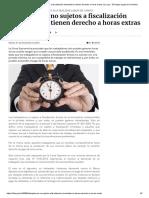 Trabajadores No Sujetos a Fiscalización Inmediata No Tienen Derecho a Horas Extras _ La Ley - El Ángulo Legal de La Noticia