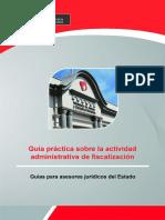 GUÍA PRACTICA DE LA ACTIVIDAD ADMINISTRATIVA DE FISCALIZACIÓN EN EL PERÚ