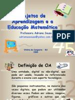 Objetos de Aprendizagem e a Educação Matemática