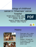 "Epidemiology of Childhood Cancer in ""Dharmais"" Cancer Hospital"