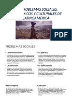 LOS PROBLEMAS SOCIALES, ECONOMICOS Y CULTURALES DE.pptx